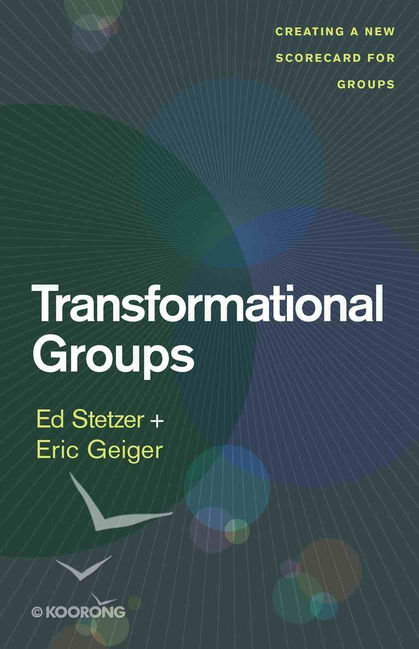 Transformational Groups: Creating a New Scorecard For Groups eBook
