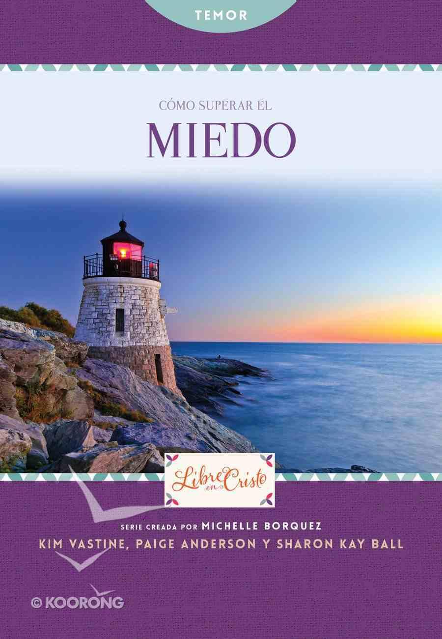 Cmo Superar El Miedo (Freedom Series) eBook