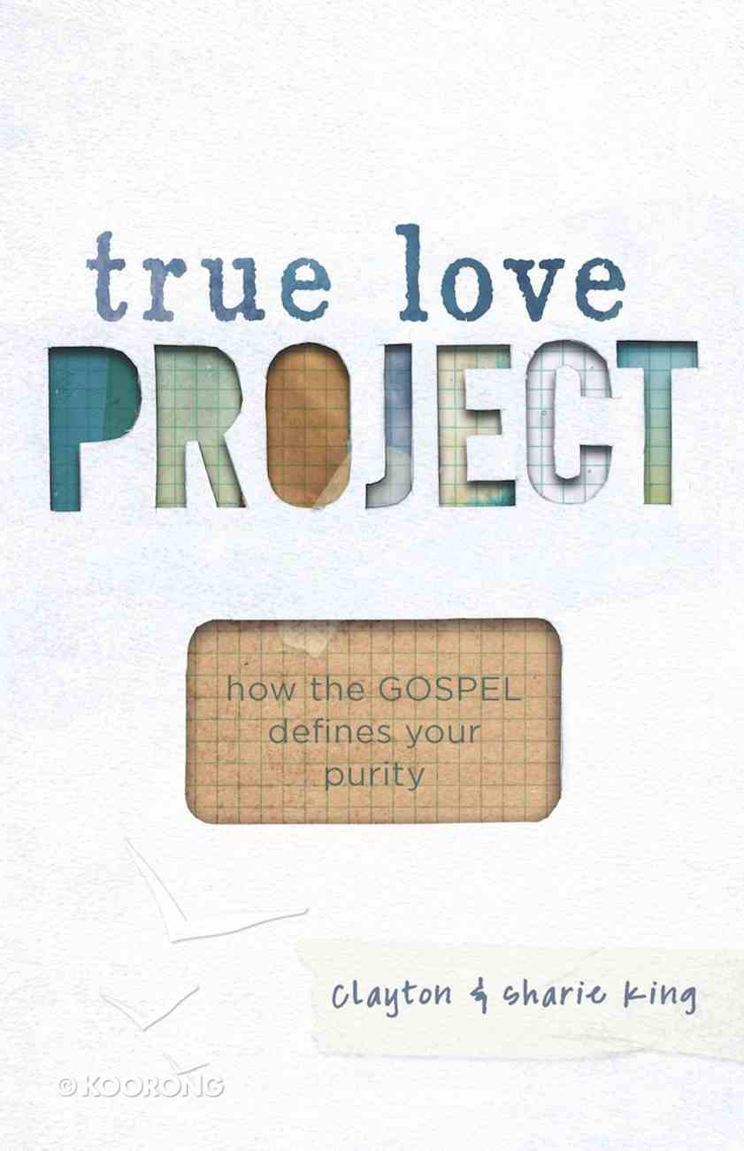 True Love Project (True Love Project Studies Series) eBook