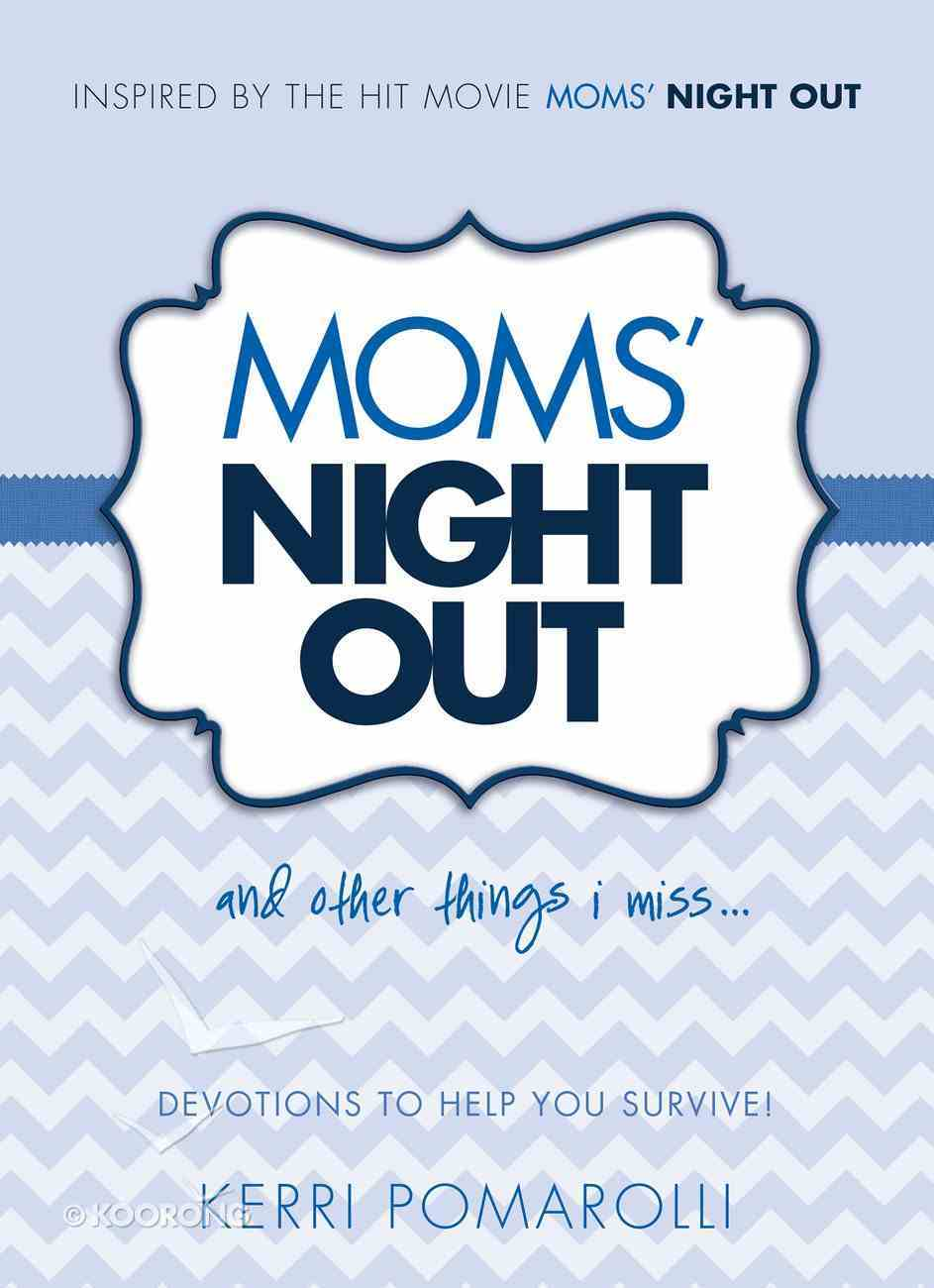Moms' Night Out and Other Things I Miss eBook