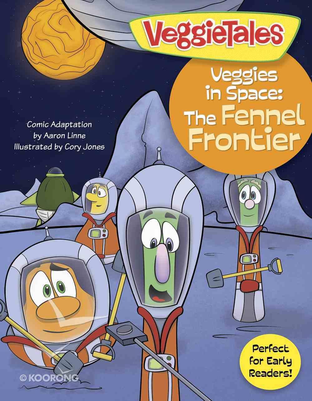 The Fennel Frontier (Veggie Tales (Veggietales) Series) eBook