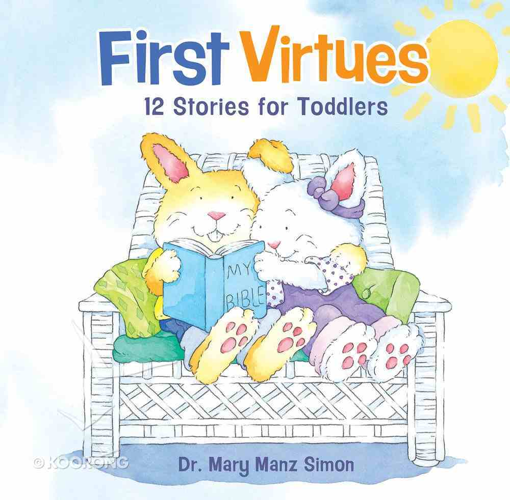 First Virtues: 12 Stories For Toddlers eBook