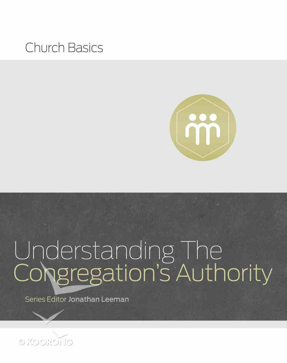 Understanding the Congregation's Authority (Church Basics Series) eBook