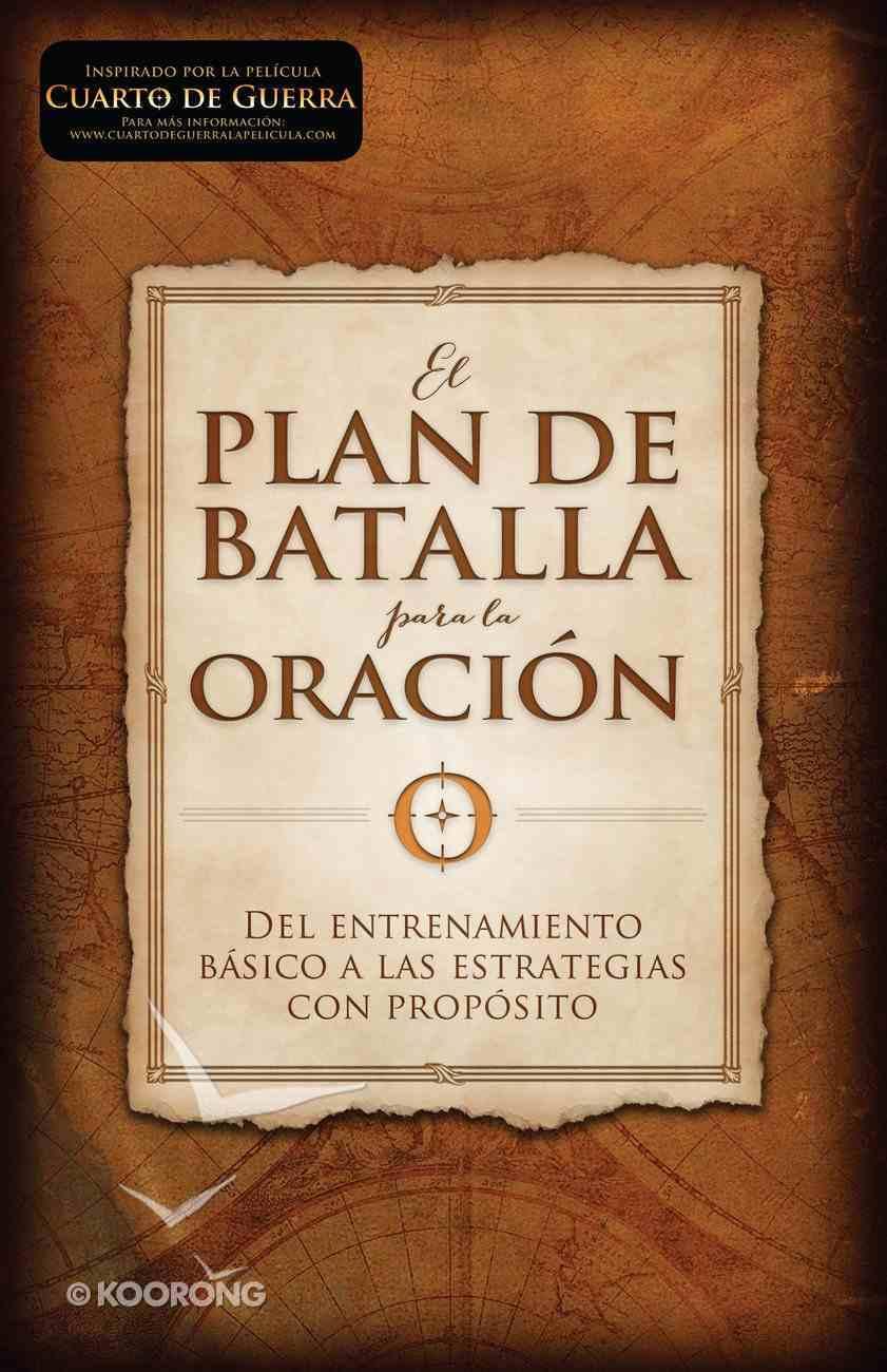 El Plan De Batalla Para La Oracin eBook