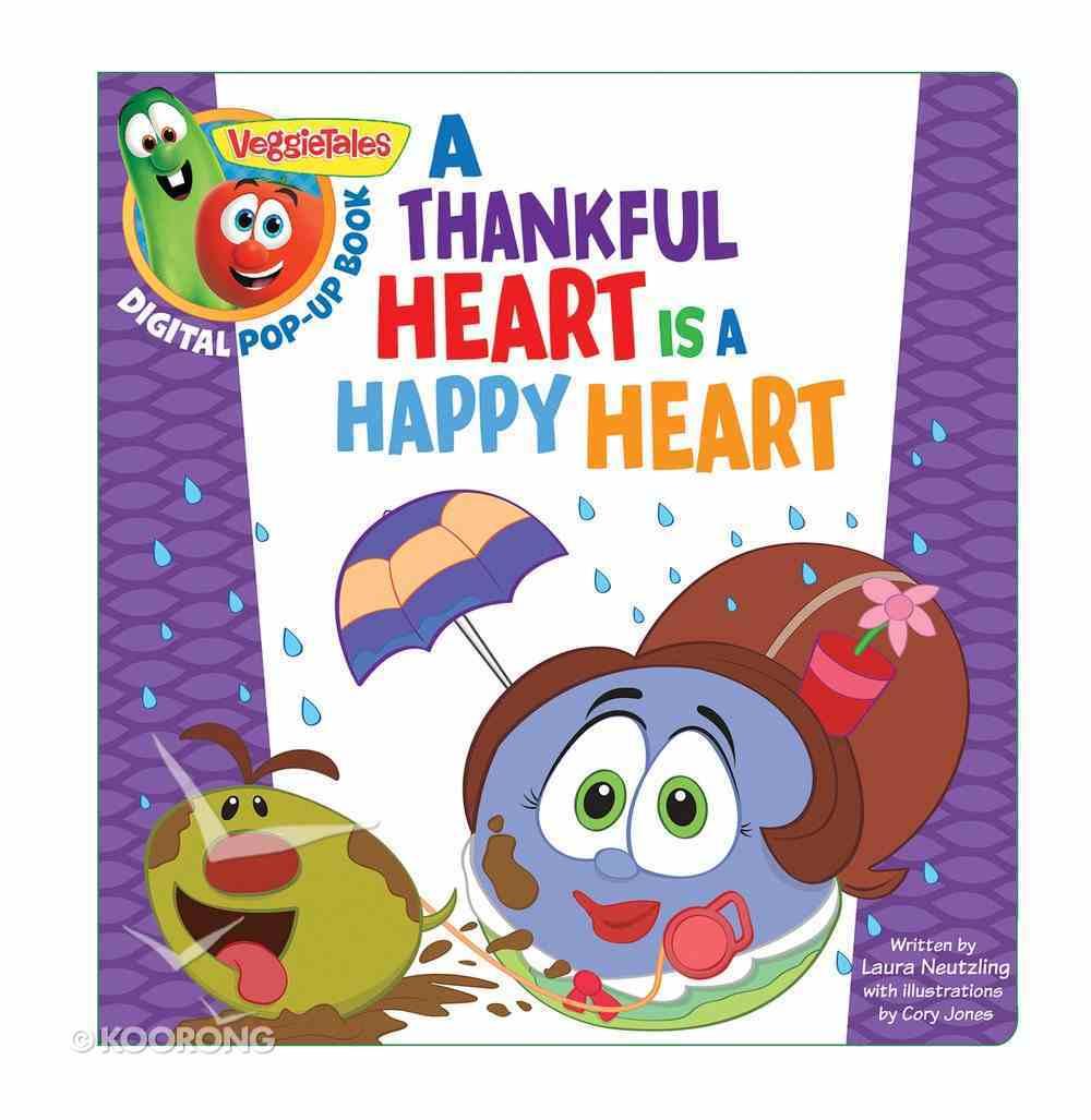 A Thankful Heart is a Happy Heart, a Digital Pop-Up Book (Veggie Tales (Veggietales) Series) eBook