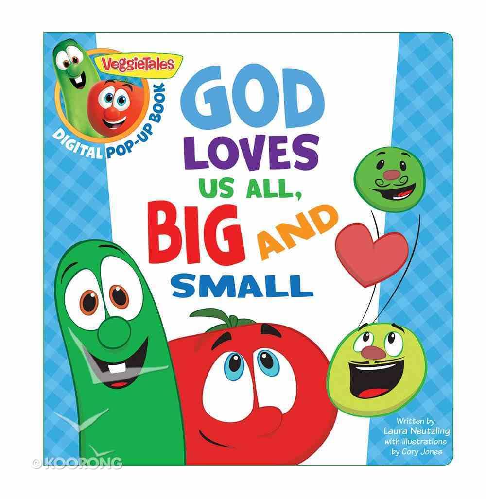 God Loves Us All, Big and Small, a Digital Pop-Up Book (Veggie Tales (Veggietales) Series) eBook