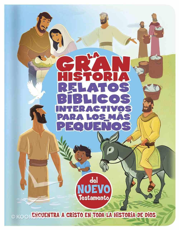 La Gran Historia, Relatos Biblicos Para Los Mas Pequeos, Del Nuevo Testamento eBook