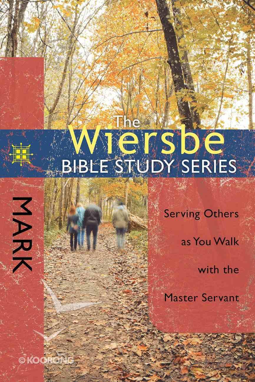 Mark (Wiersbe Bible Study Series) eBook