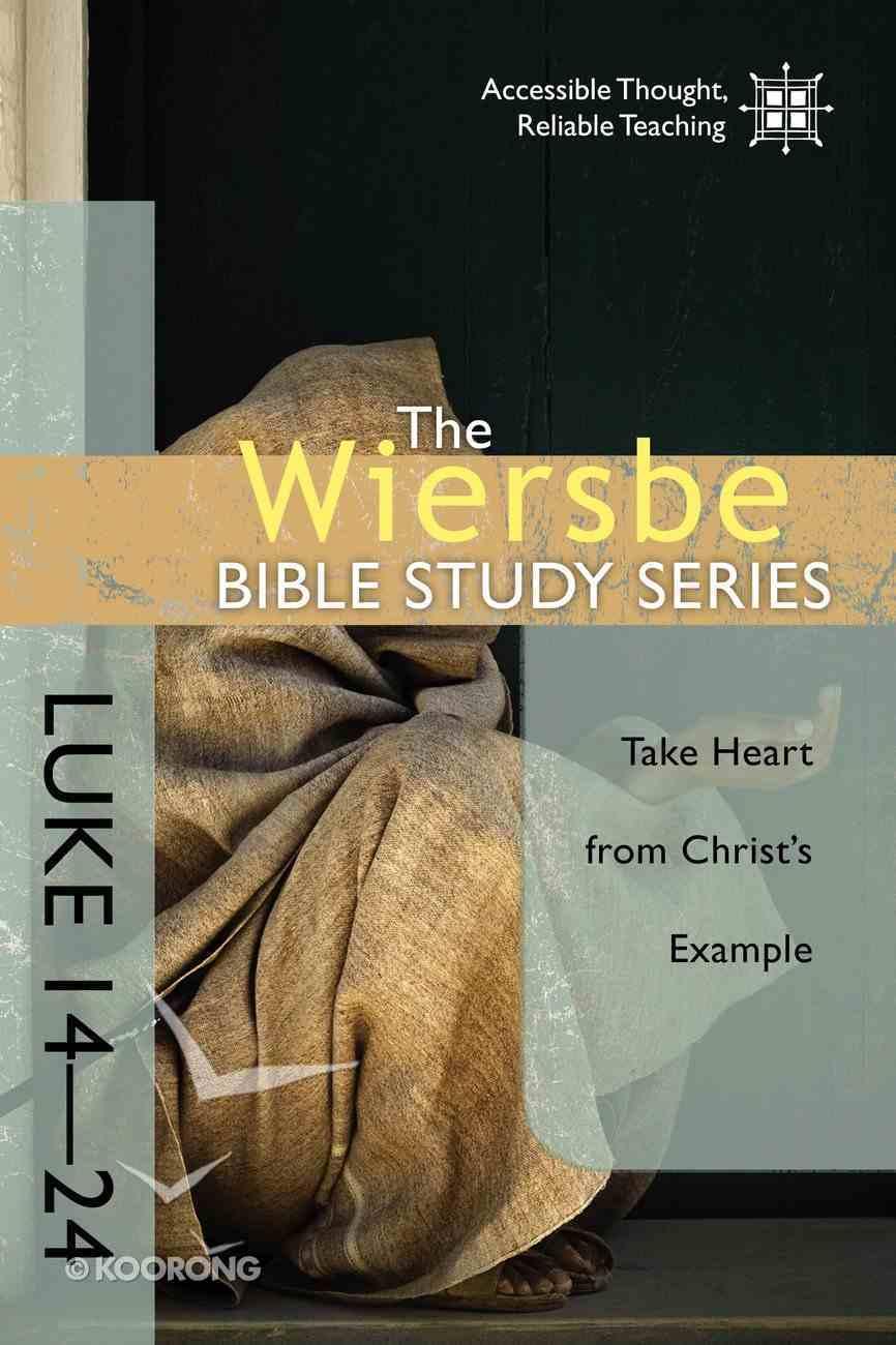 Luke 14-24 (Wiersbe Bible Study Series) eBook