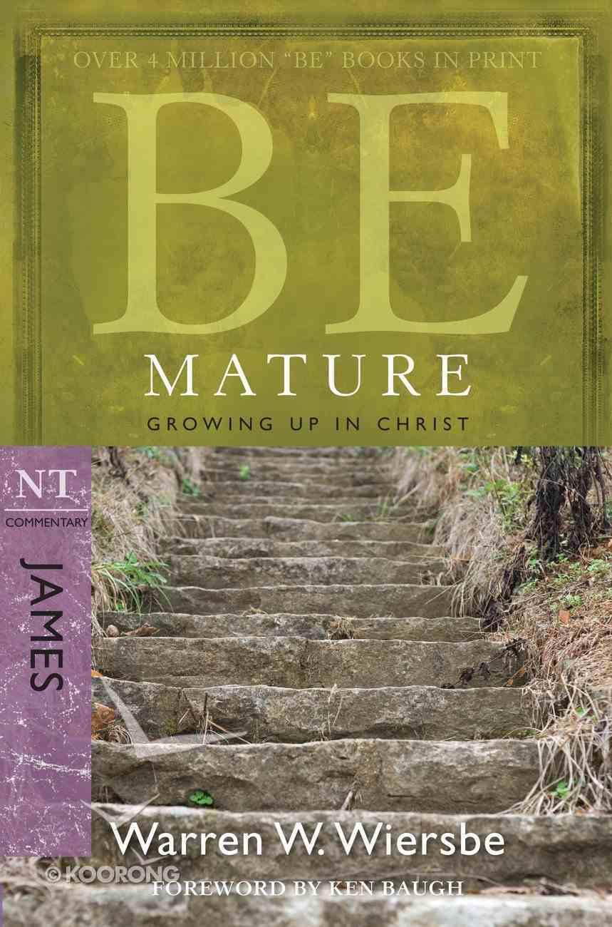 Be Mature (James) (Be Series) eBook