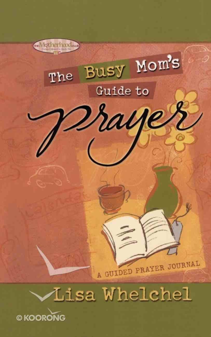 Busy Mom's Guide to Prayer eBook