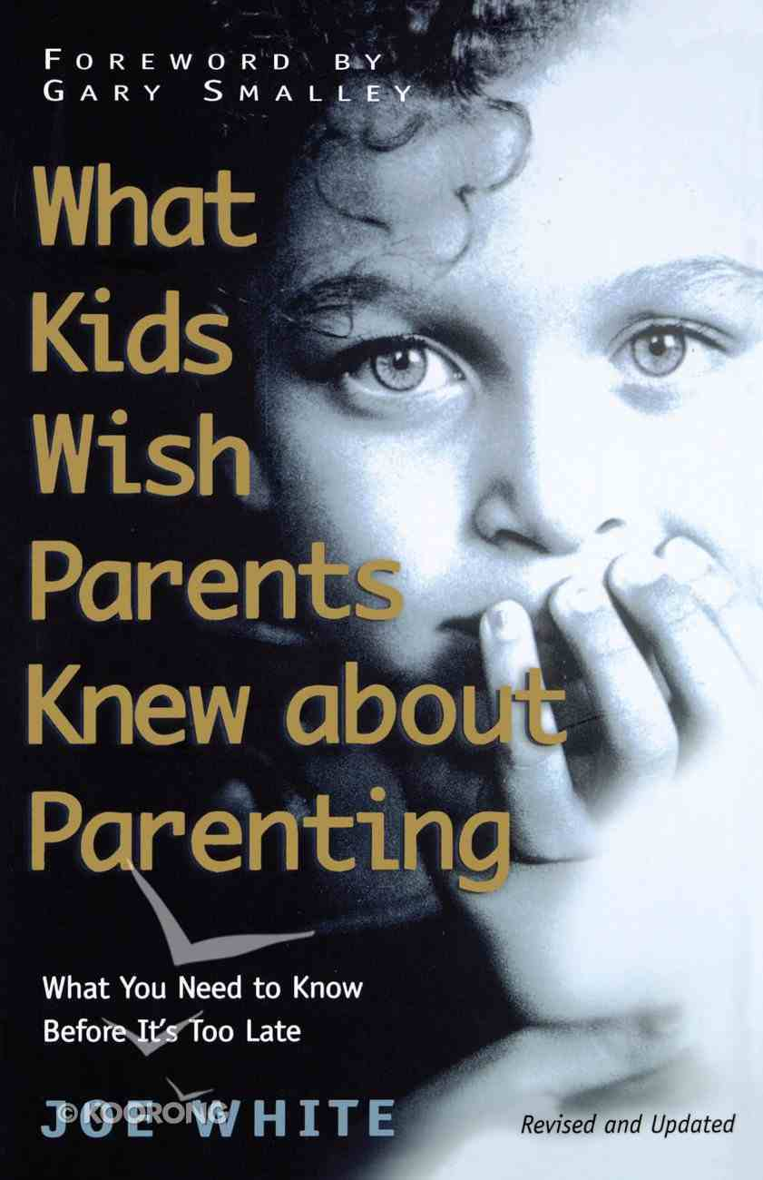 What Kids Wish Parents Knew About Parenting eBook