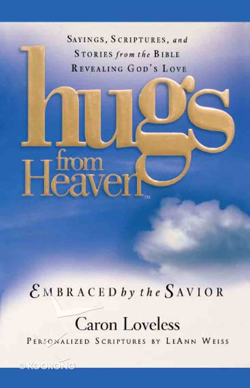 Embraced By the Savior Gift (Hugs From Heaven Series) eBook