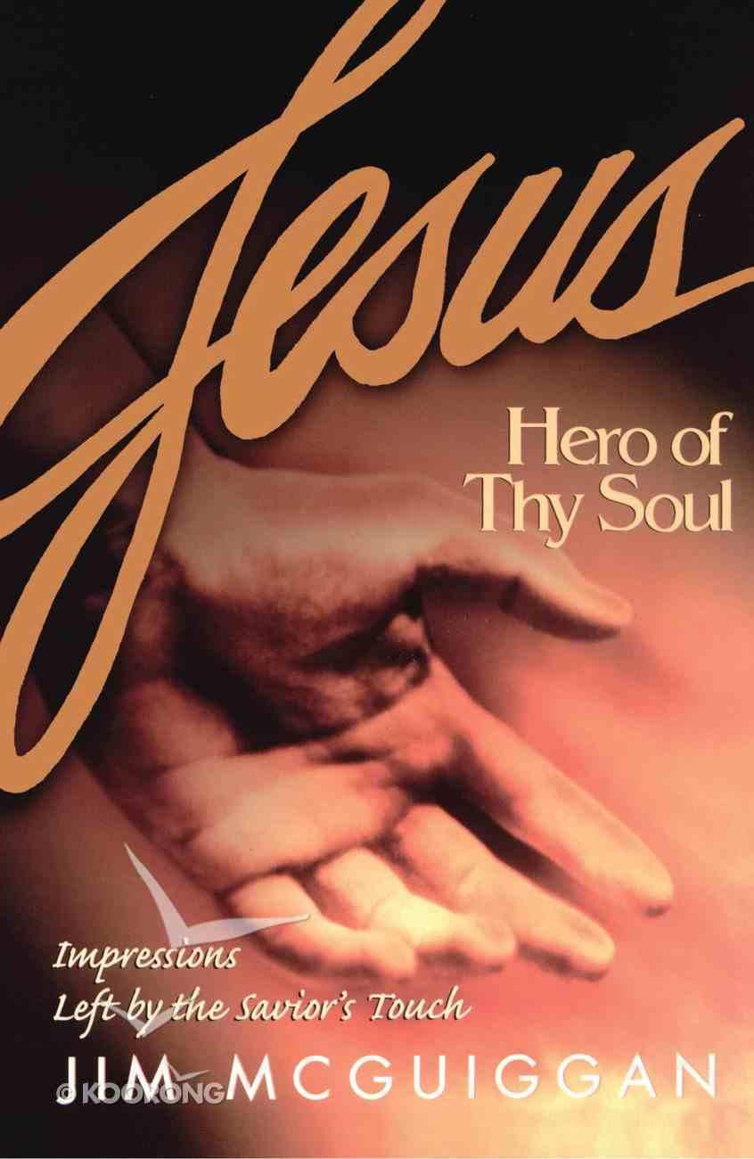 Jesus, Hero of Thy Soul eBook