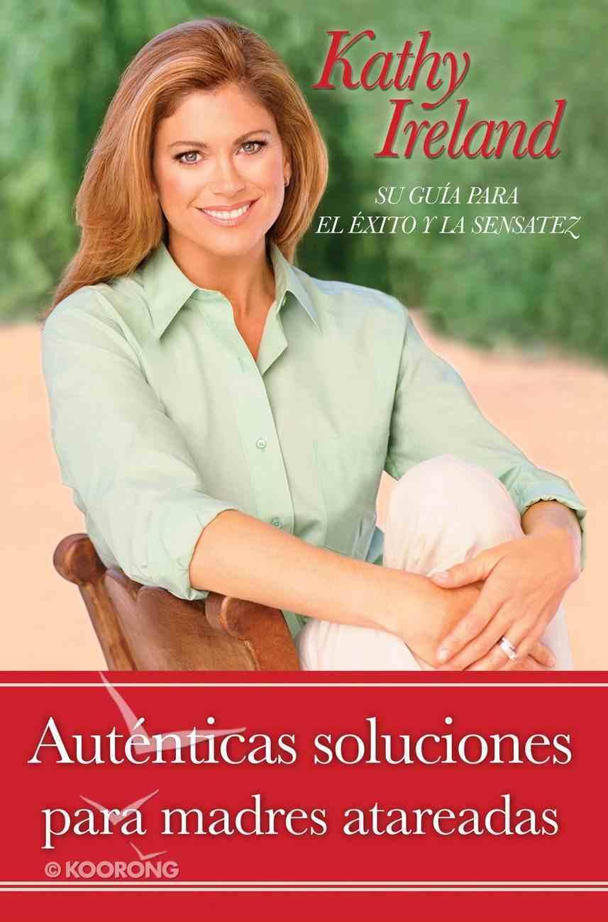 Autnticas Soluciones Para Madres Atareadas eBook