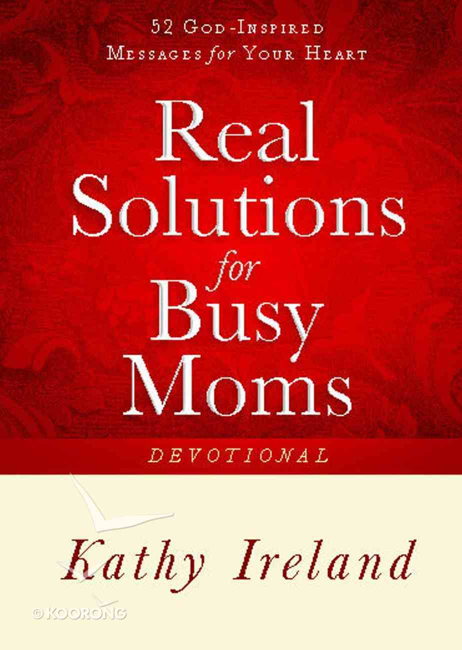 Real Solutions For Busy Moms Devotional eBook