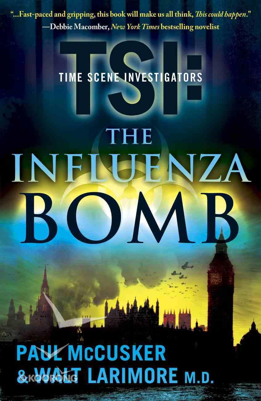 The Influenza Bomb (Time Scene Investigators Series) eBook