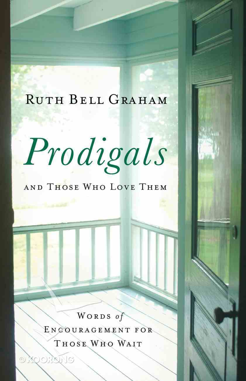 Prodigals and Those Who Love Them eBook