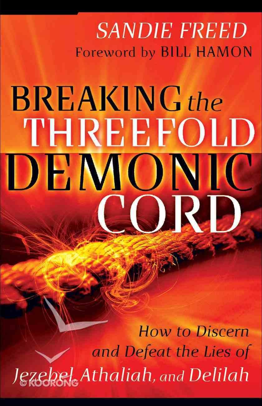 Breaking the Threefold Demonic Cord eBook