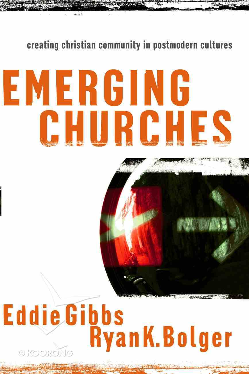 Emerging Churches: Creating Christian Community in Postmodern Cultures eBook