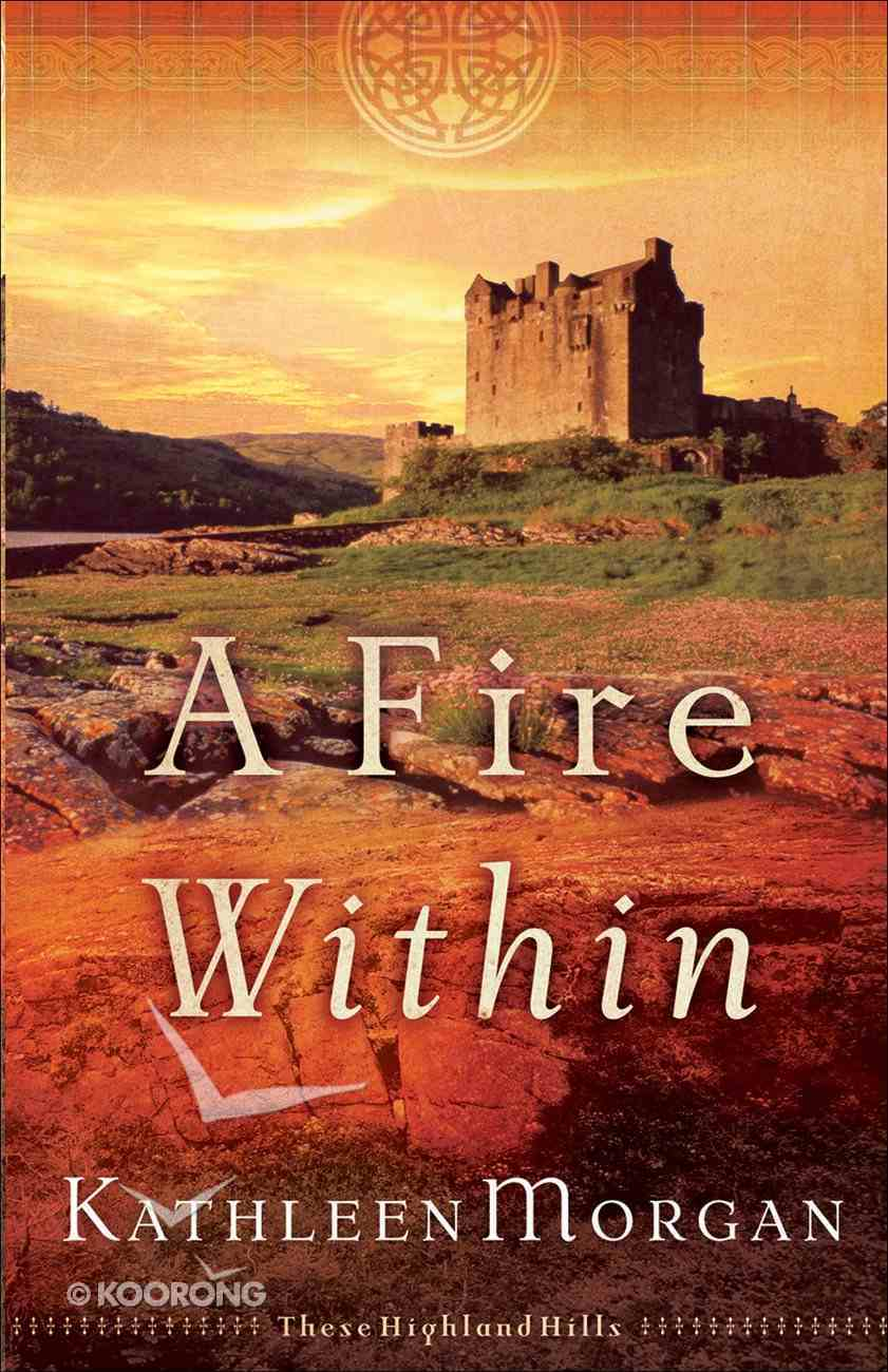 A Fire Within (#03 in These Highland Hills Series) eBook