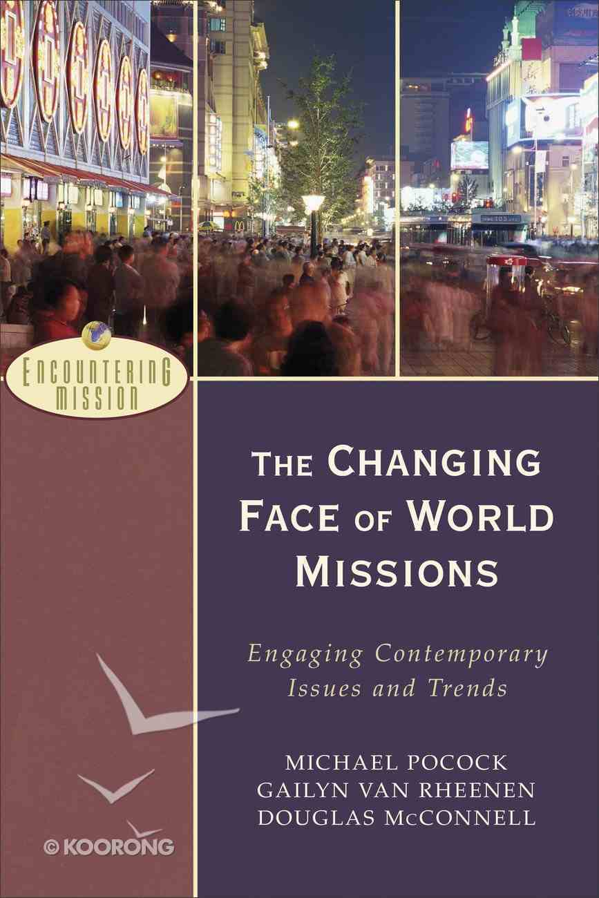 The Changing Face of World Missions (Encountering Mission Series) eBook
