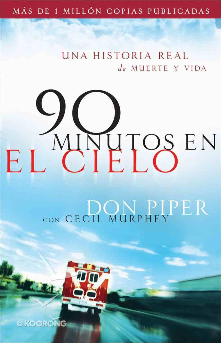 90 Minutos En El Cielo (Spa) (90 Minutes In Heaven) eBook