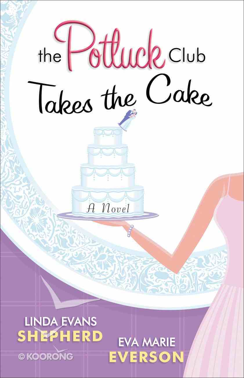 Takes the Cake (#03 in Potluck Club Series) eBook