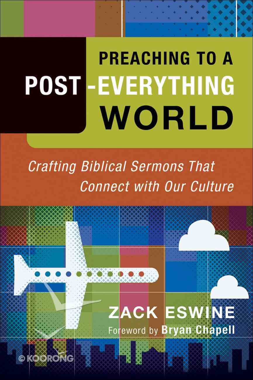 Preaching to a Post-Everything World eBook