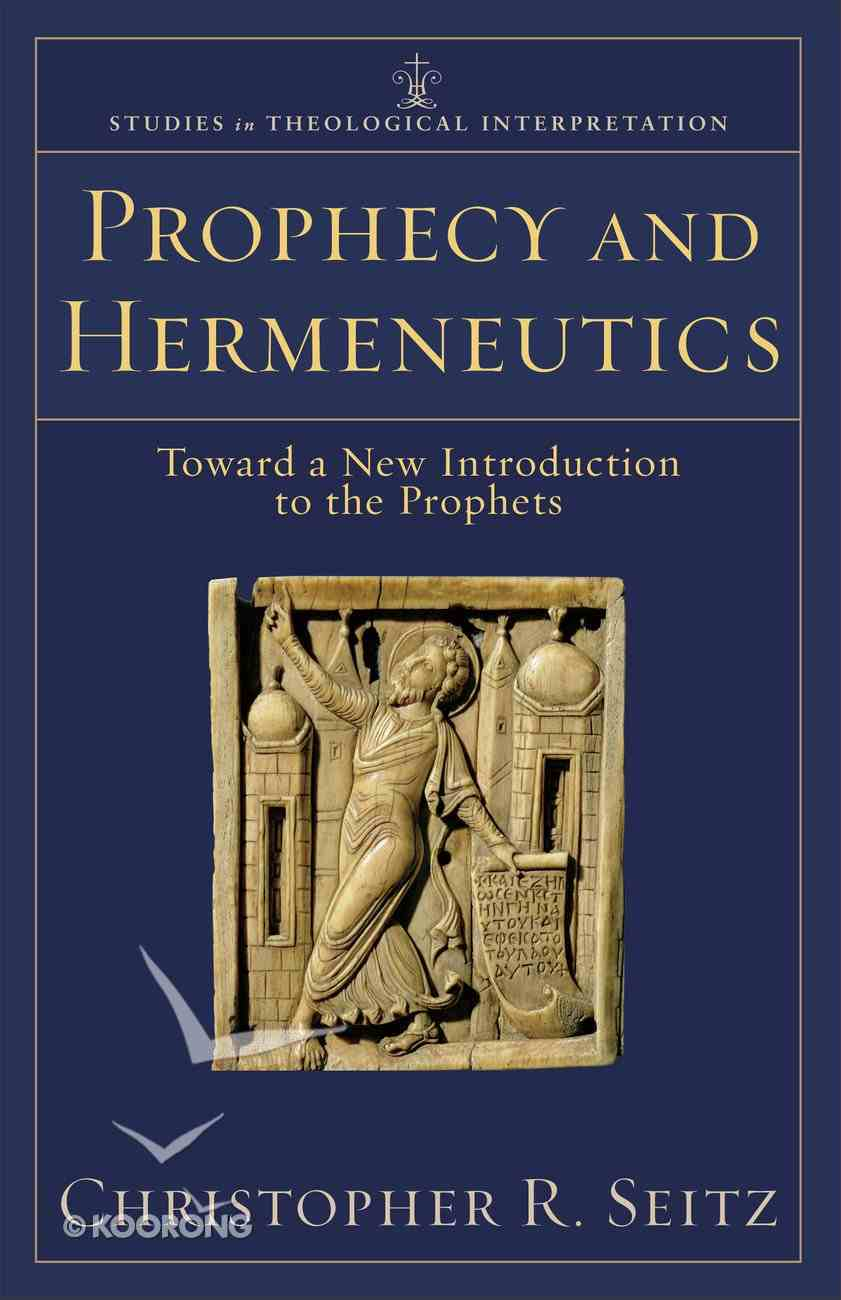 Prophecy and Hermeneutics (Studies In Theological Interpretation Series) eBook