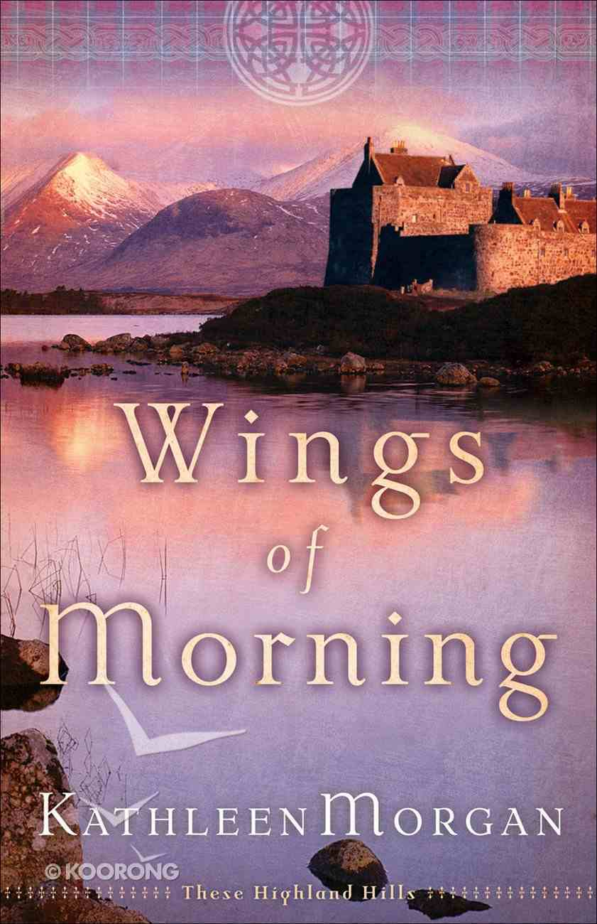Wings of Morning (#02 in These Highland Hills Series) eBook
