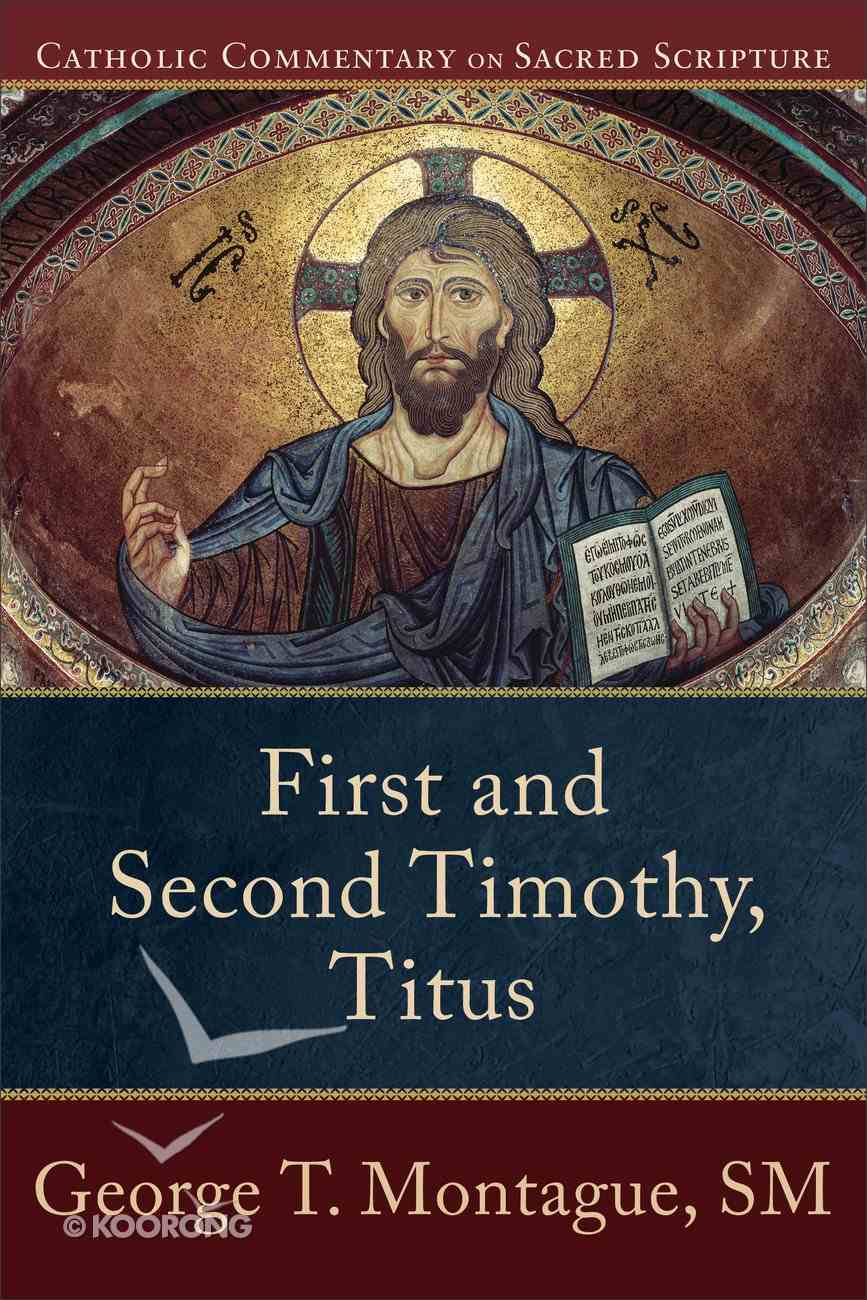 First and Second Timothy, Titus (Catholic Commentary On Sacred Scripture Series) eBook