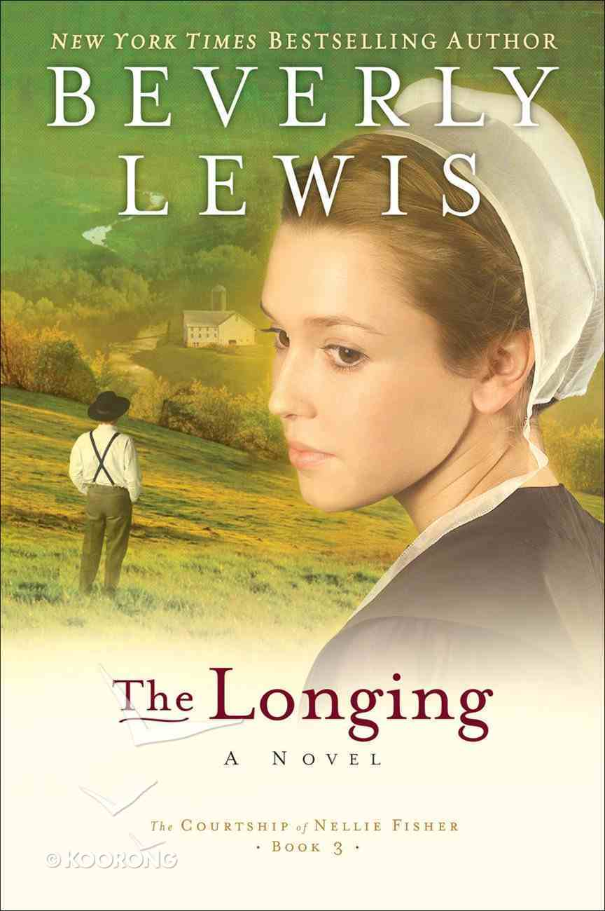 The Longing (#03 in Courtship Of Nellie Fisher Series) eBook