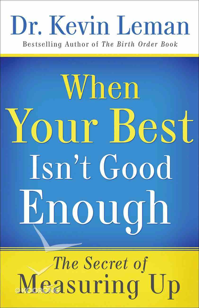 When Your Best Isn't Good Enough eBook