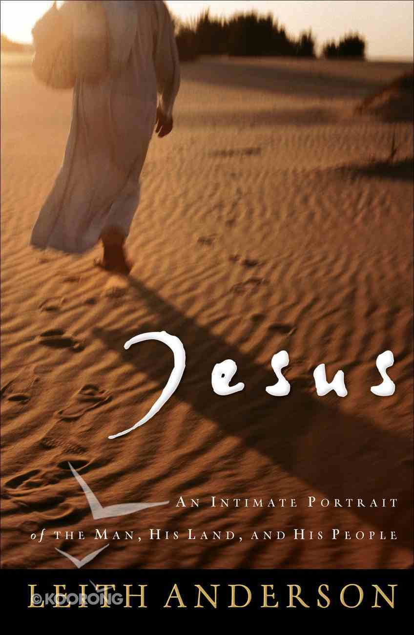 Jesus: An Intimate Portrait of the Man, His Land and His People eBook