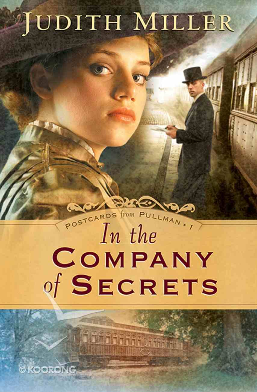 In the Company of Secrets (#01 in Postcards From Pullman Series) eBook