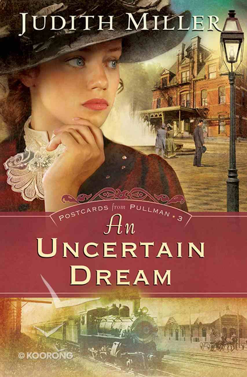 An Uncertain Dream (#03 in Postcards From Pullman Series) eBook