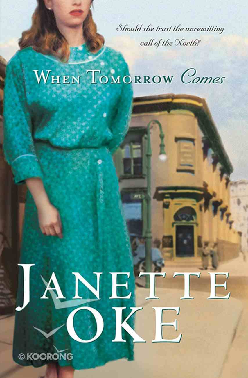 When Tomorrow Comes (#06 in Canadian West Series) eBook