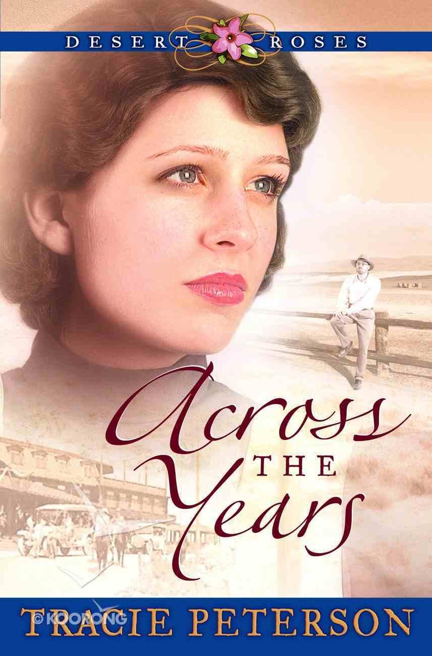 Across the Years (#02 in Desert Roses Series) eBook