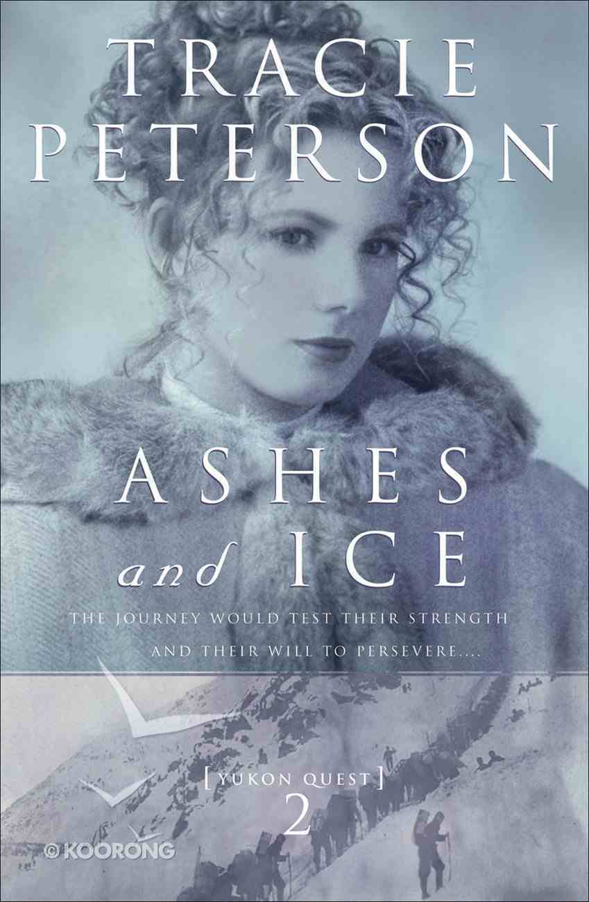 Ashes and Ice (#02 in Yukon Quest Series) eBook