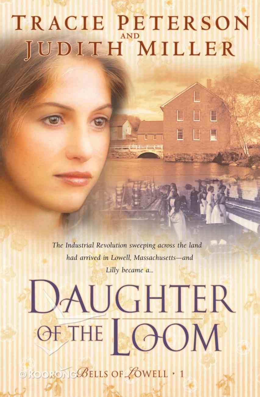 Daughter of the Loom (#01 in Bells Of Lowell Series) eBook