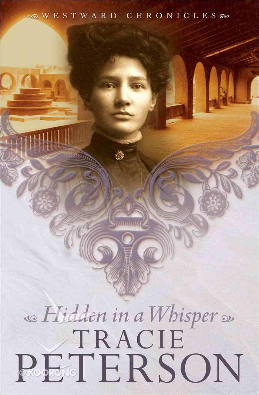 Hidden in a Whisper (#02 in Westward Chronicles Series) eBook