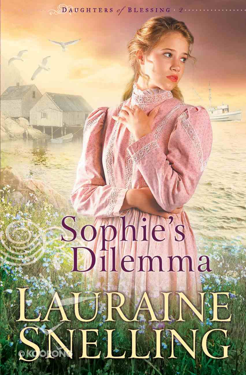 Sophie's Dilemma (#02 in Daughters Of Blessing Series) eBook
