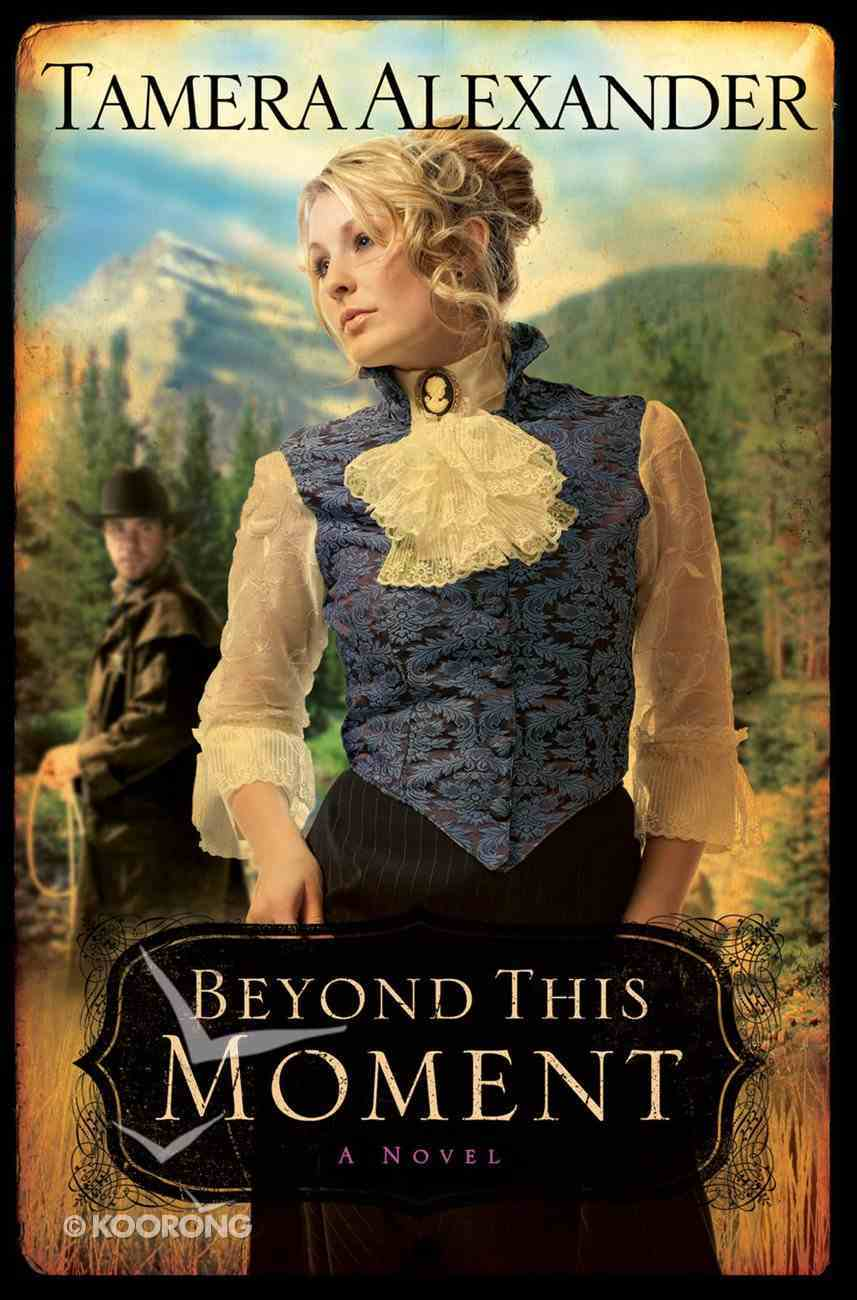 Beyond This Moment (#02 in Timber Ridge Reflections Series) eBook