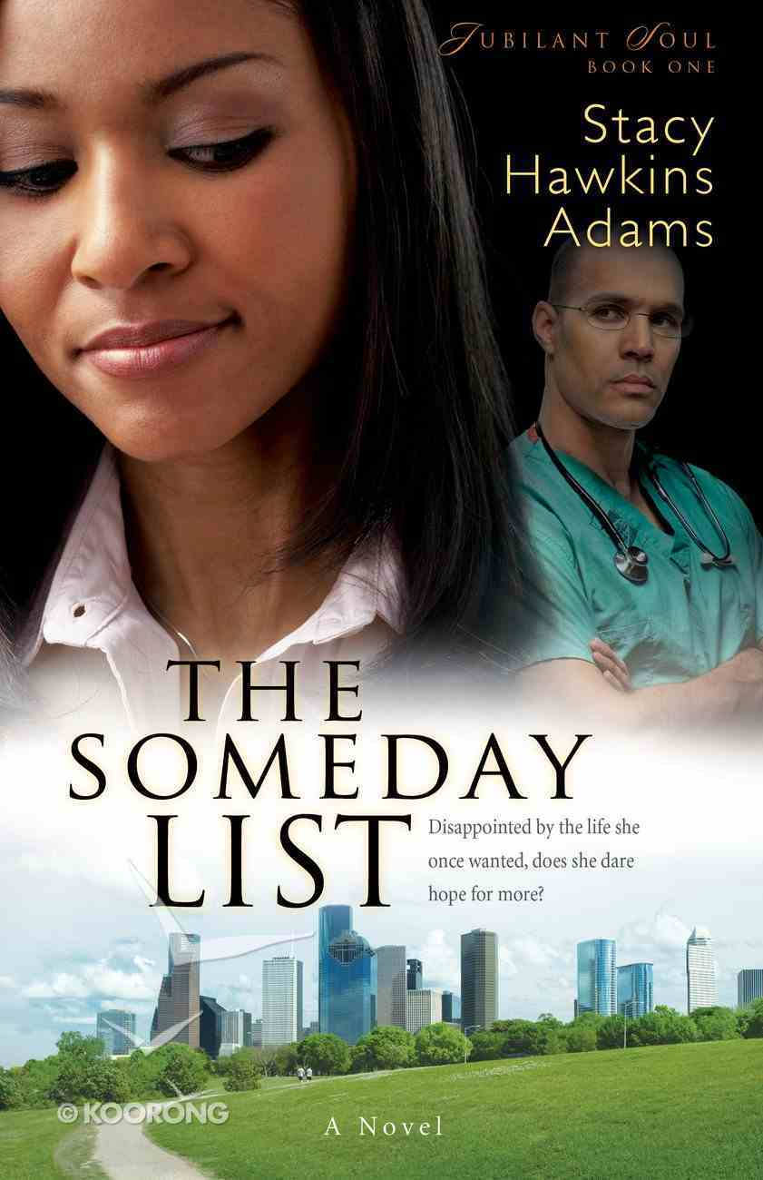 The Someday List: Disappointed By the Life She Once Wanted, Can She Hope For More? (#01 in Jubilant Soul Series) eBook