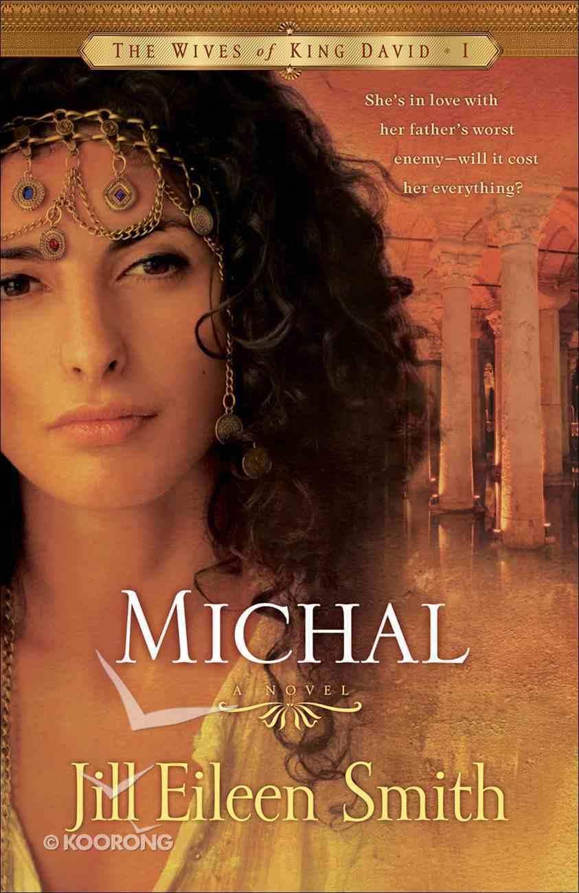 Michal (#01 in Wives Of King David Series) eBook