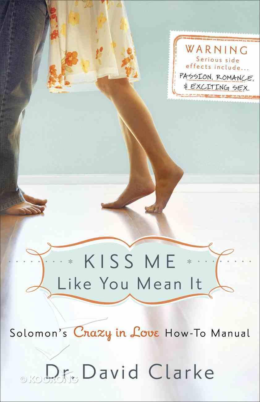 Kiss Me Like You Mean It eBook