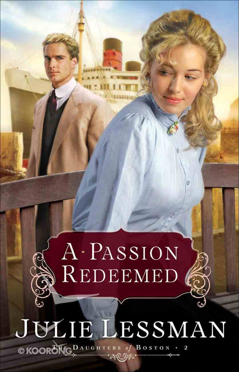 A Passion Redeemed (#02 in The Daughters Of Boston Series) eBook