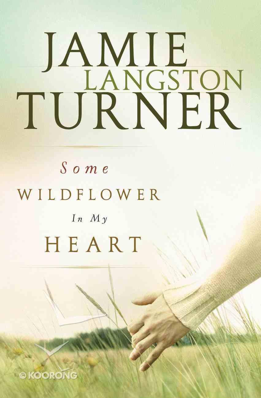 Some Wildflower in My Heart (#02 in Derby Series) eBook