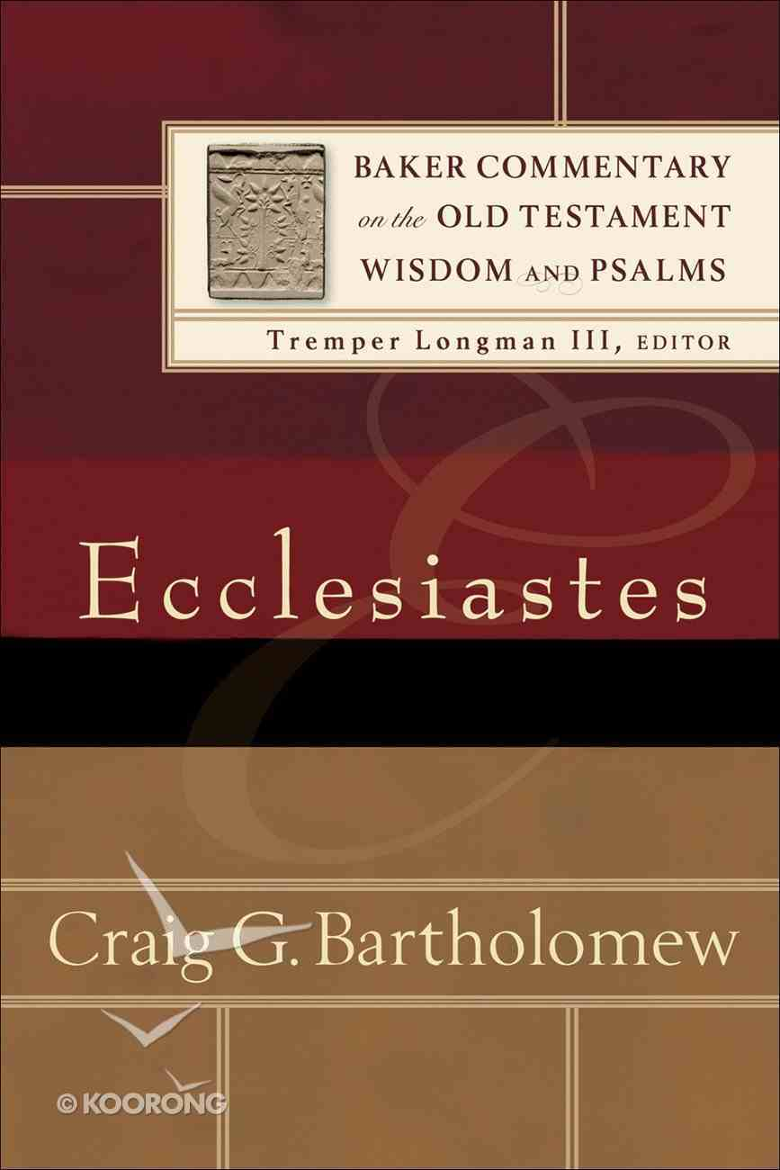 Ecclesiastes (Baker Commentary On The Old Testament Wisdom And Psalms Series) eBook
